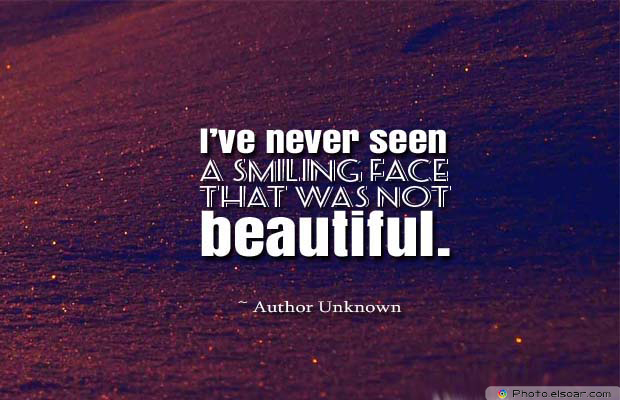Beauty Quotes , I've never seen a smiling