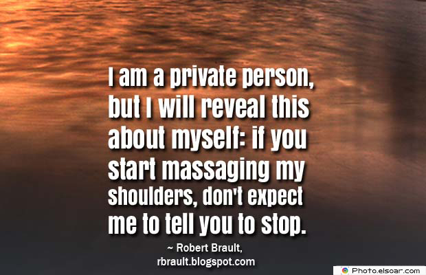 Body Quotes , Quotes About Body , I am a private person, but I will reveal