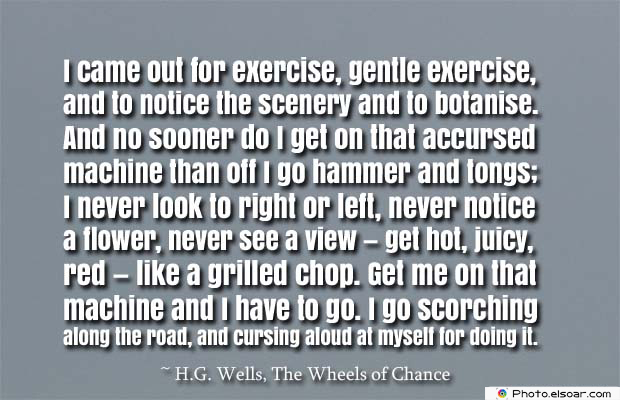 Bicycling , Inspirational Quotes , Saying Images , I came out for exercise, gentle exercise