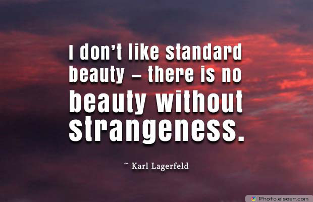 Beauty Quotes , I don't like standard beauty — there