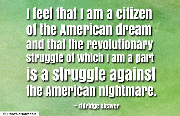 Quotes About America , America Quotes , I feel that I am a citizen of the American