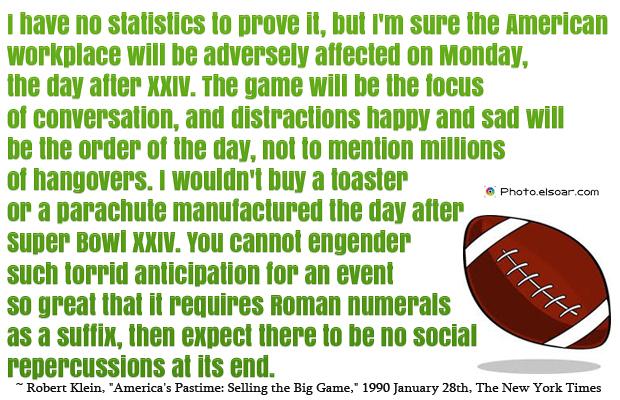 Super Bowl Quotes , I have no statistics to prove it, but I'm sure the American