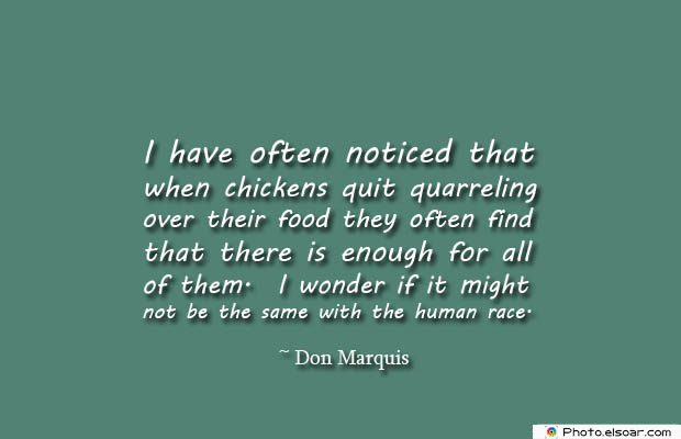 Quotations , Sayings , I have often noticed that when
