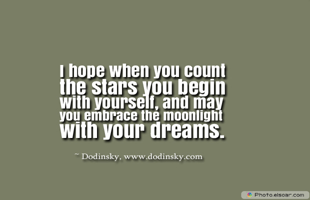 Dare To Be Great , Motivational Quotes, Inspirational Sayings , I hope when you count the stars you begin with yourself