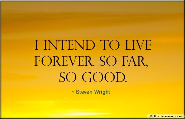 Steven Wright, Death Quotes, Death Sayings, Quotes Images, Quotes About Death
