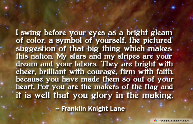 Flag Day , I swing before your eyes as a bright gleam of color