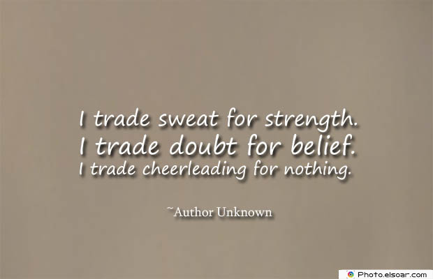 Short Quotes , I trade sweat for strength