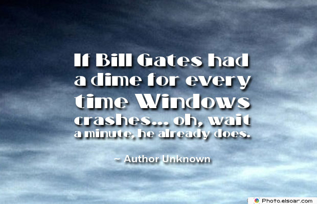 If Bill Gates had a dime for every