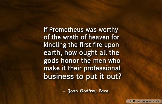 Fireman Appreciation , If Prometheus was worthy of the wrath of heaven