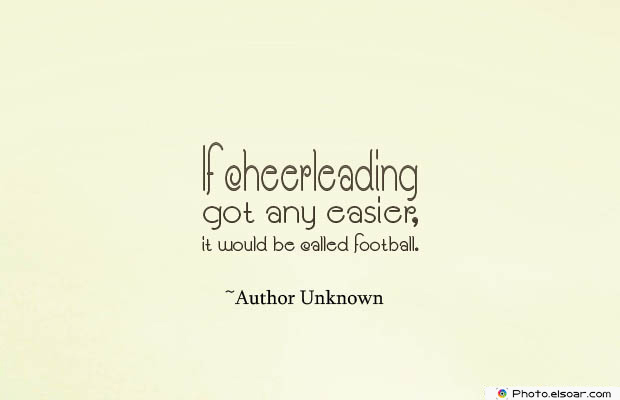 Short Quotes , If cheerleading got any easier
