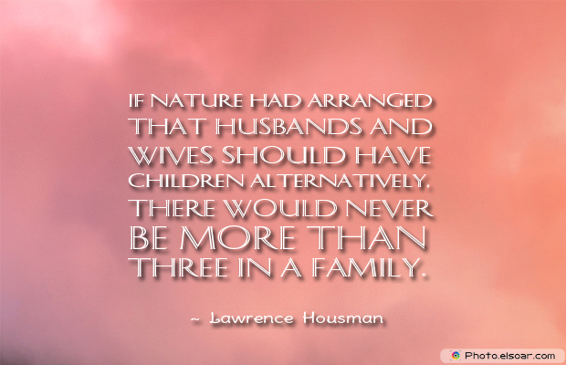 If nature had arranged that husbands and wives should have children