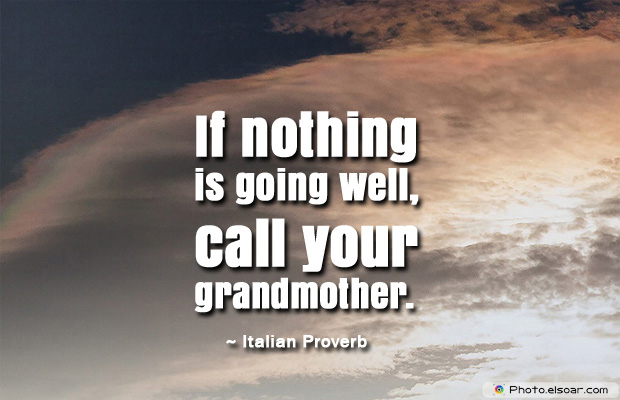 Grandparents Day , If nothing is going well, call your