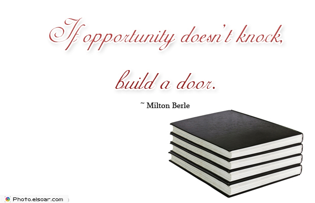 Quotations , Sayings , If opportunity doesn't knock