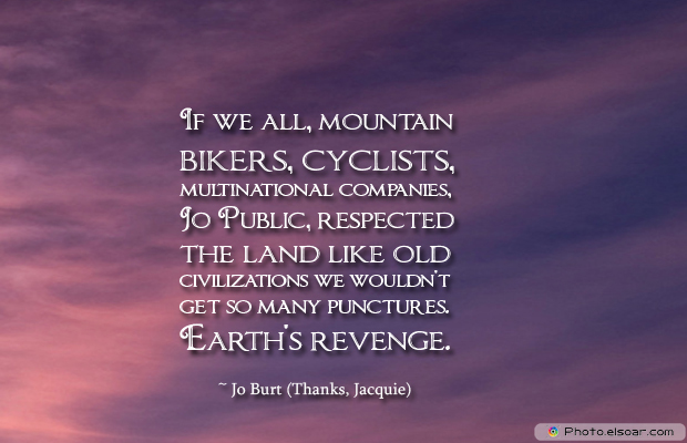 Bicycling , Inspirational Quotes , Saying Images , If we all, mountain bikers, cyclists
