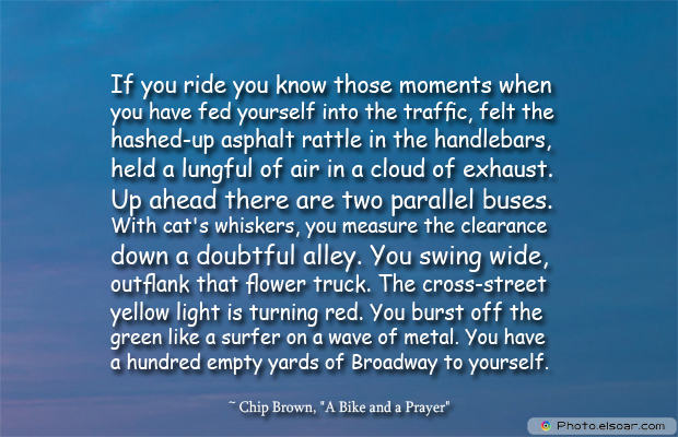 Bicycling , Inspirational Quotes , Saying Images , If you ride you know those moments