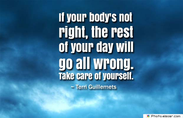 Body Quotes , Quotes About Body , If your body's not right, the rest