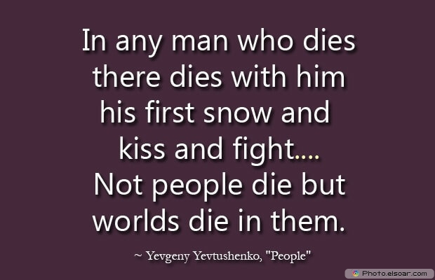 Yevgeny Yevtushenko, Death Quotes, Death Sayings, Quotes Images, Quotes About Death
