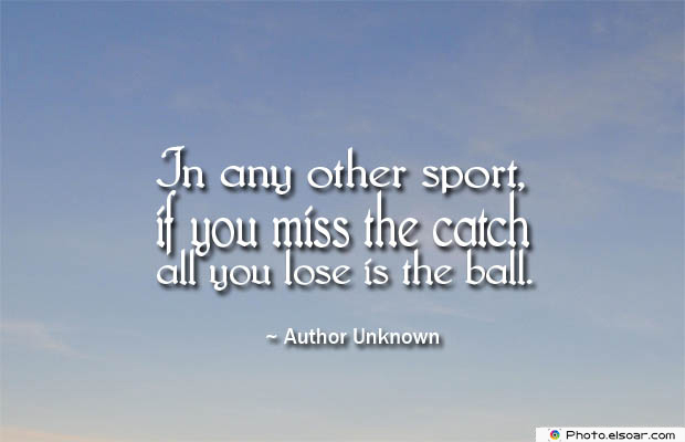 Short Quotes , In any other sport