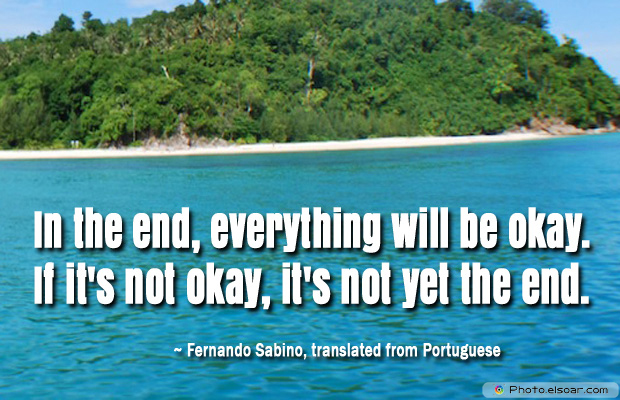 In the end, everything will be okay