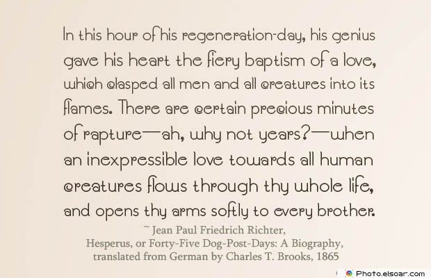 Quotations , Sayings , In this hour of his regeneration-day