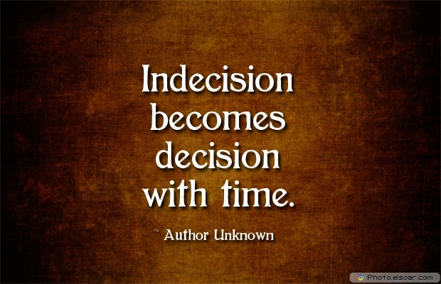 Quotes About Decisions, Quotations, Time
