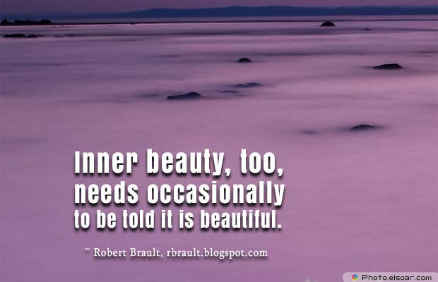 Beauty Quotes , Inner beauty, too, needs occasionally