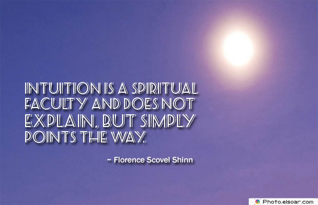Quotes About Chakras , Intuition is a spiritual faculty