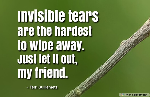 Invisible tears are the