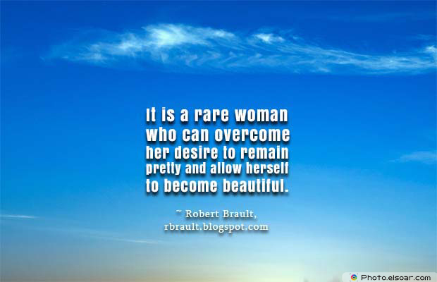 Beauty Quotes , It is a rare woman who can overcome