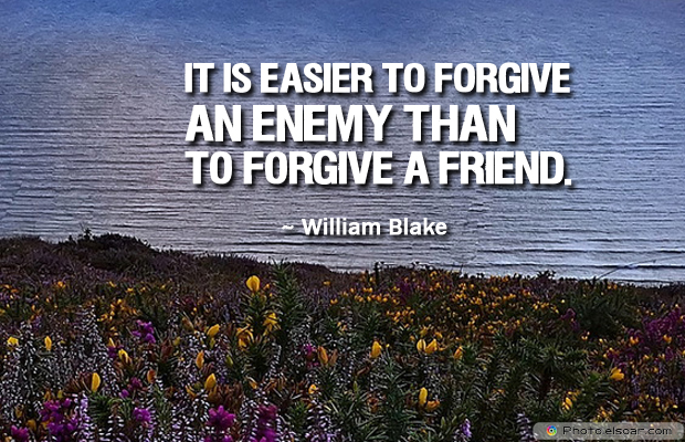 Short Strong Quotes , It is easier to forgive an enemy than