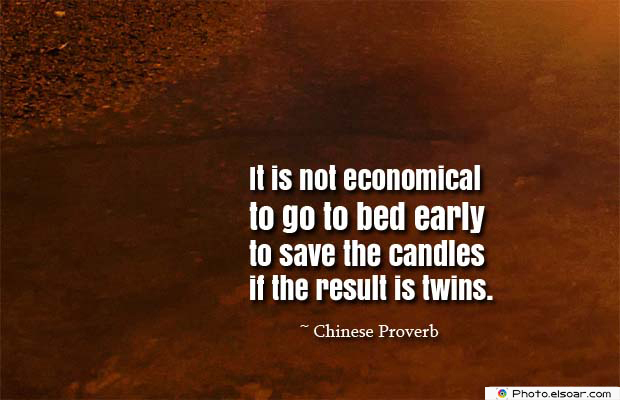 Short Strong Quotes , It is not economical to go to bed early