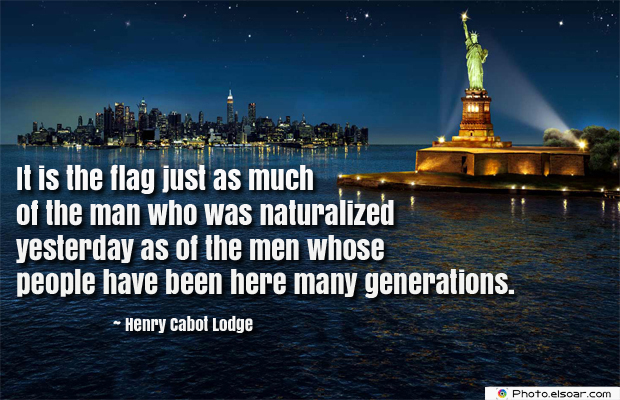 Flag Day , It is the flag just as much of the man who was naturalized