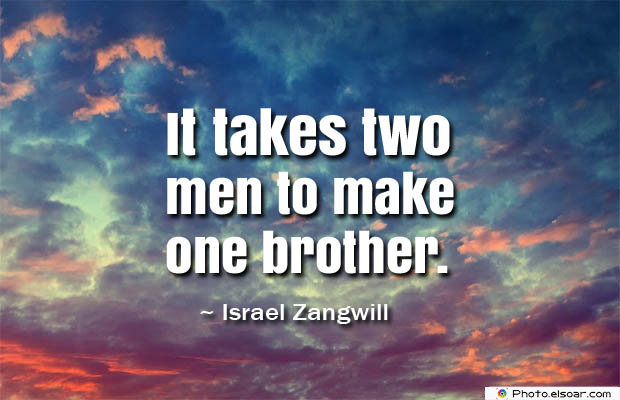 Quotes About Brothers , It takes two men to make