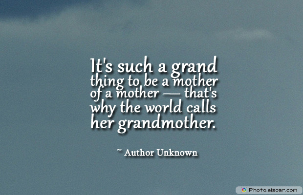Grandparents Day , It's such a grand thing to be a mother of a mother