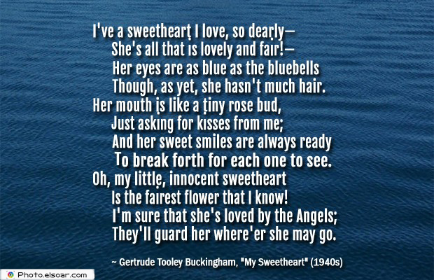 Quotations , Sayings , I've a sweetheart I love, so dearly—