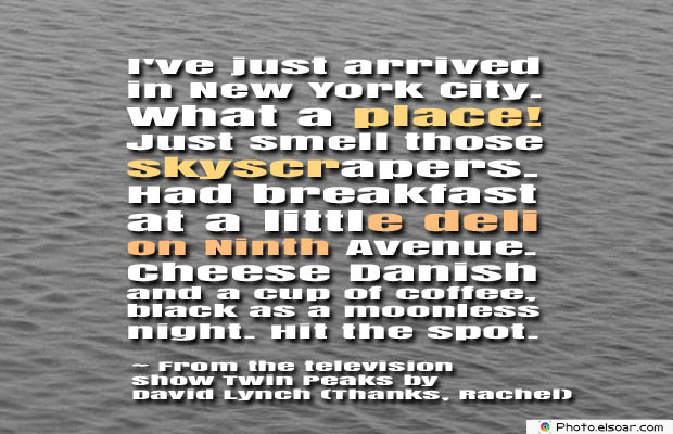 Quotes About Coffee , Coffee Quotes , I've just arrived in New York City