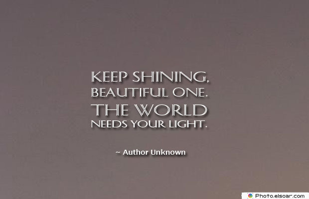 Dare To Be Great , Motivational Quotes, Inspirational Sayings , Keep shining, beautiful one