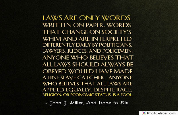 Short Quotes , Laws are only words written
