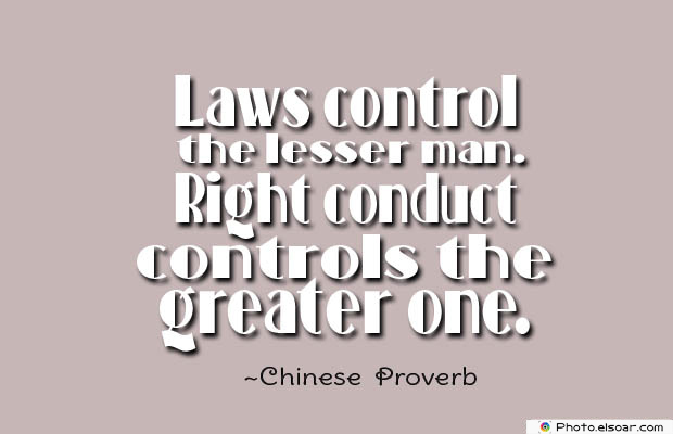 Short Quotes , Laws control the lesser man