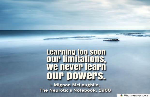 Quotes About Chakras , Learning too soon our limitations
