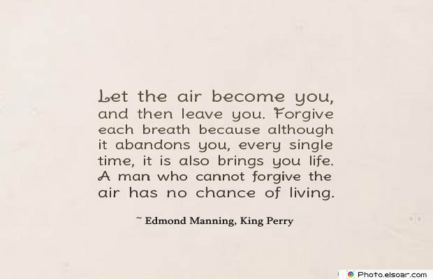 Breathing Quotes , Let the air become you, and then