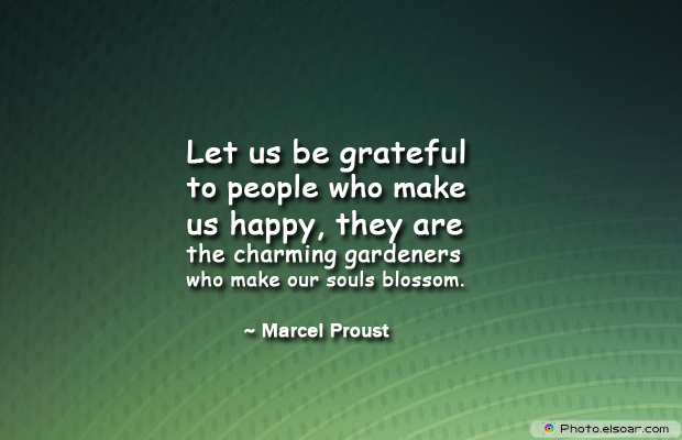 Short Quotes , Let us be grateful to people who make us happy