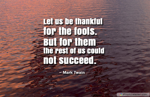 April Fool's Day , Let us be thankful for the fools