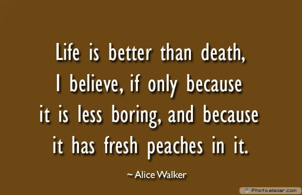 Alice Walker, Death Quotes, Death Sayings, Quotes Images, Quotes About Death