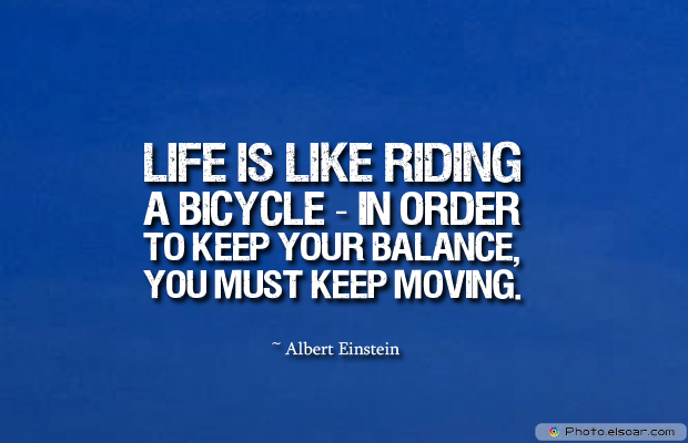 Bicycling , Inspirational Quotes , Saying Images , Life is like riding a bicycle