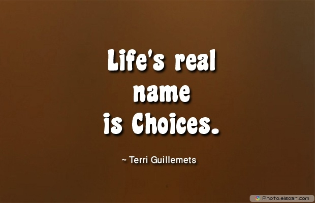 Quotes About Decisions, Quotations, Terri Guillemets, Life
