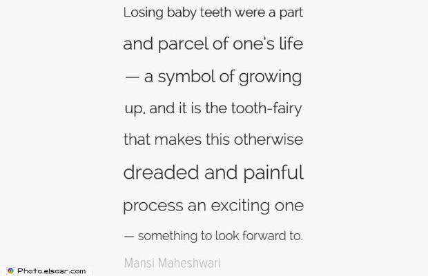 Short Strong Quotes , Losing baby teeth were a part