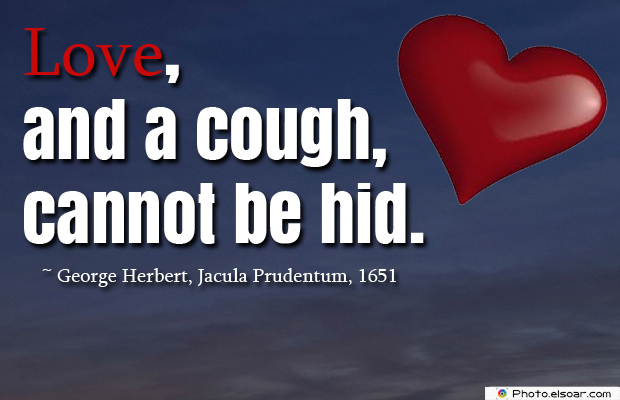 Love, and a cough, cannot be hid