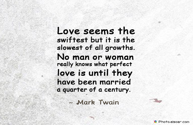 Engagement Quotes , Love seems the swiftest but it is the slowest