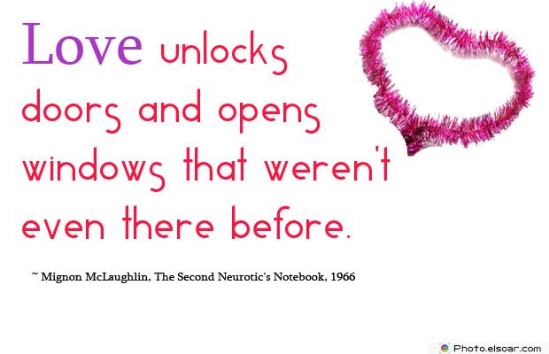 Love unlocks doors and opens windows